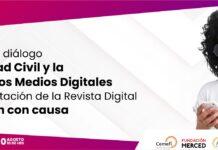 Convocatoria para asistir al evento virtual Mesa de diálogo Sociedad Civil y la Era de los Medios Digitales; Presentación de la Revista Digital Difusión con Causa